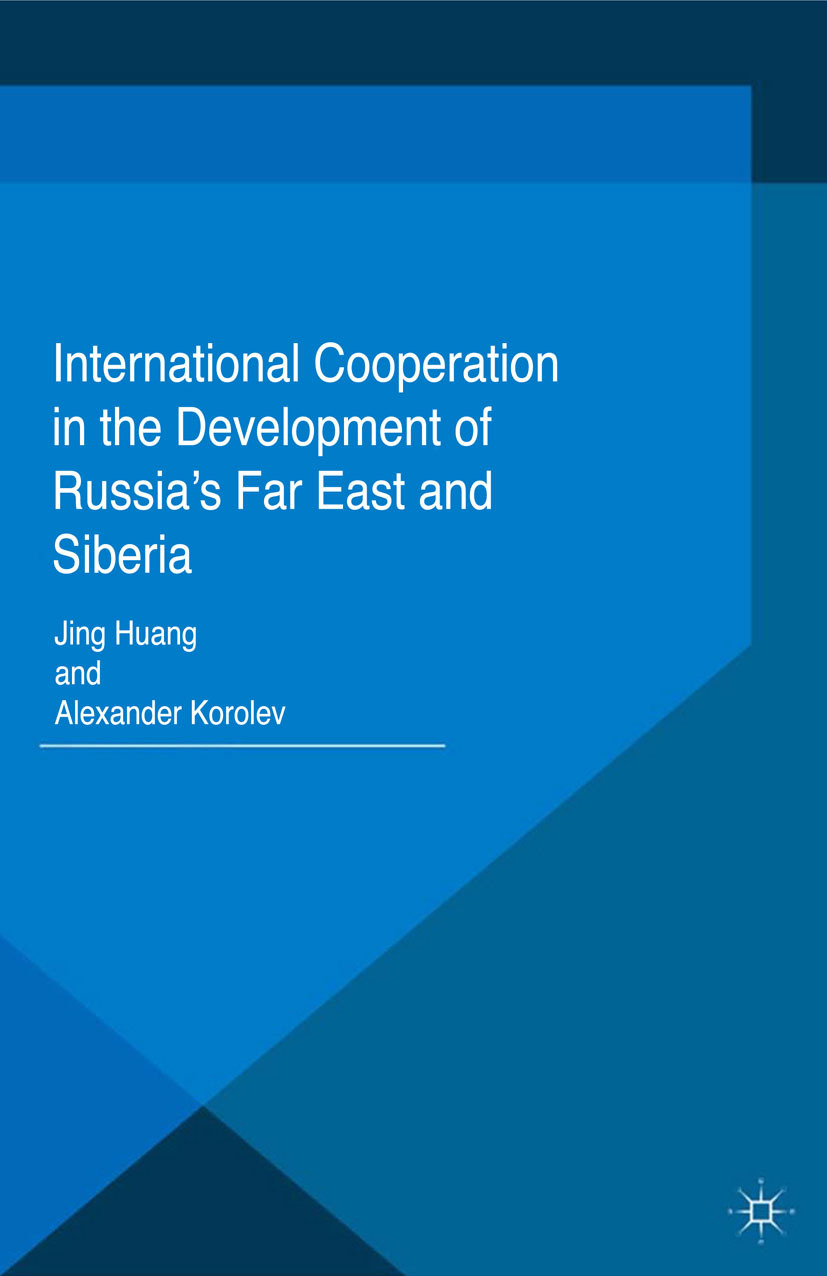 Huang, Jing - International Cooperation in the Development of Russia's Far East and Siberia, ebook