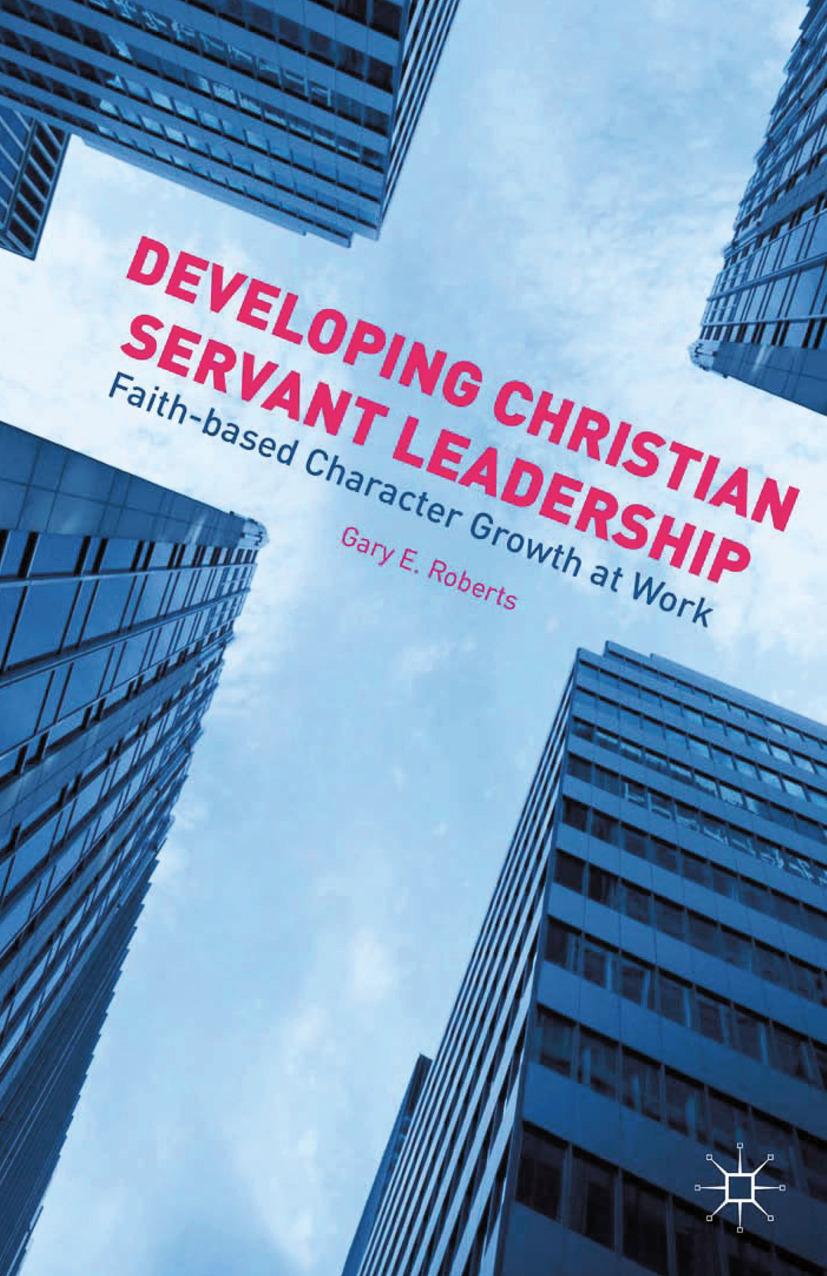 Roberts, Gary E. - Developing Christian Servant Leadership, ebook