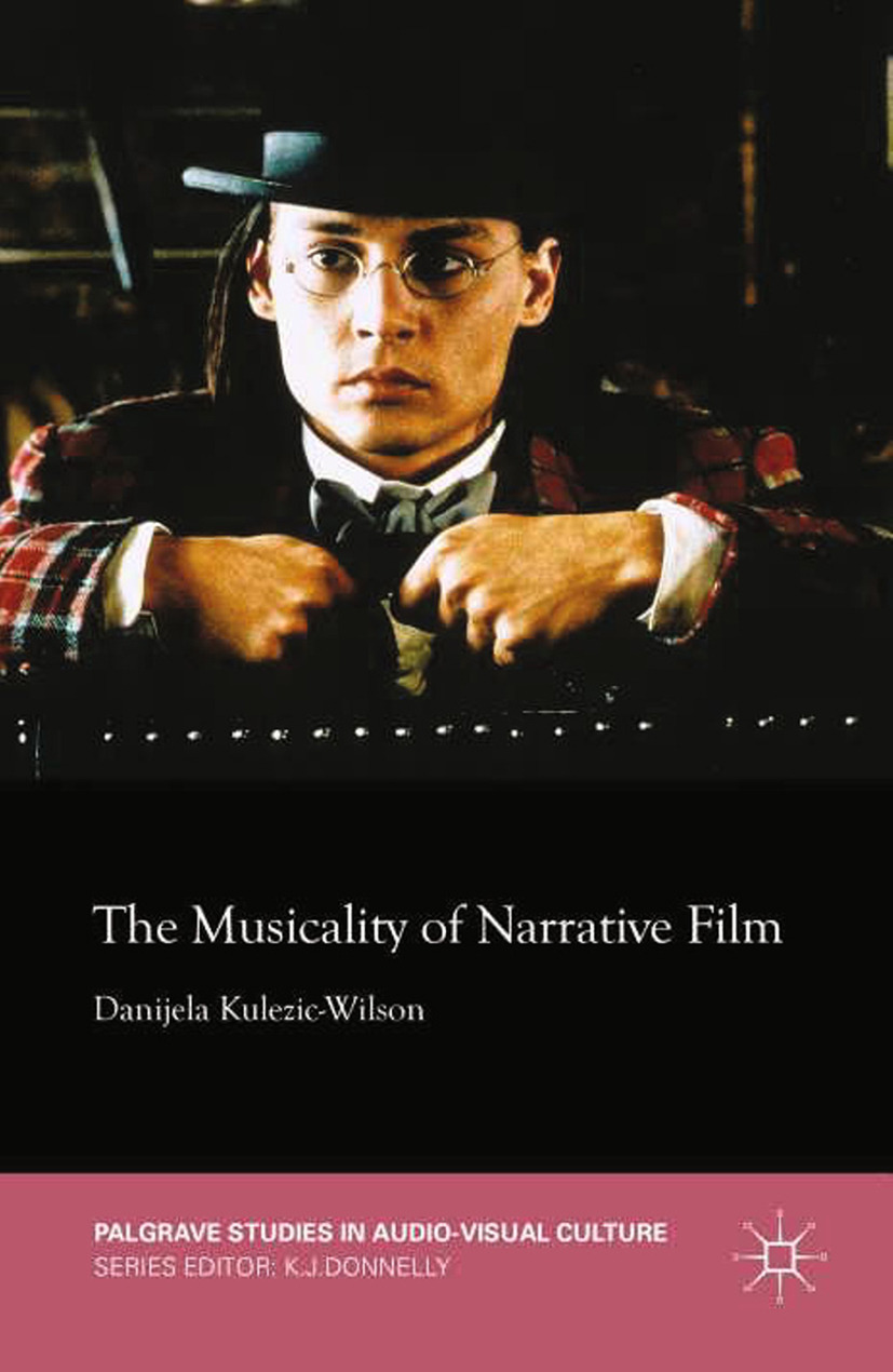 Kulezic-Wilson, Danijela - The Musicality of Narrative Film, ebook