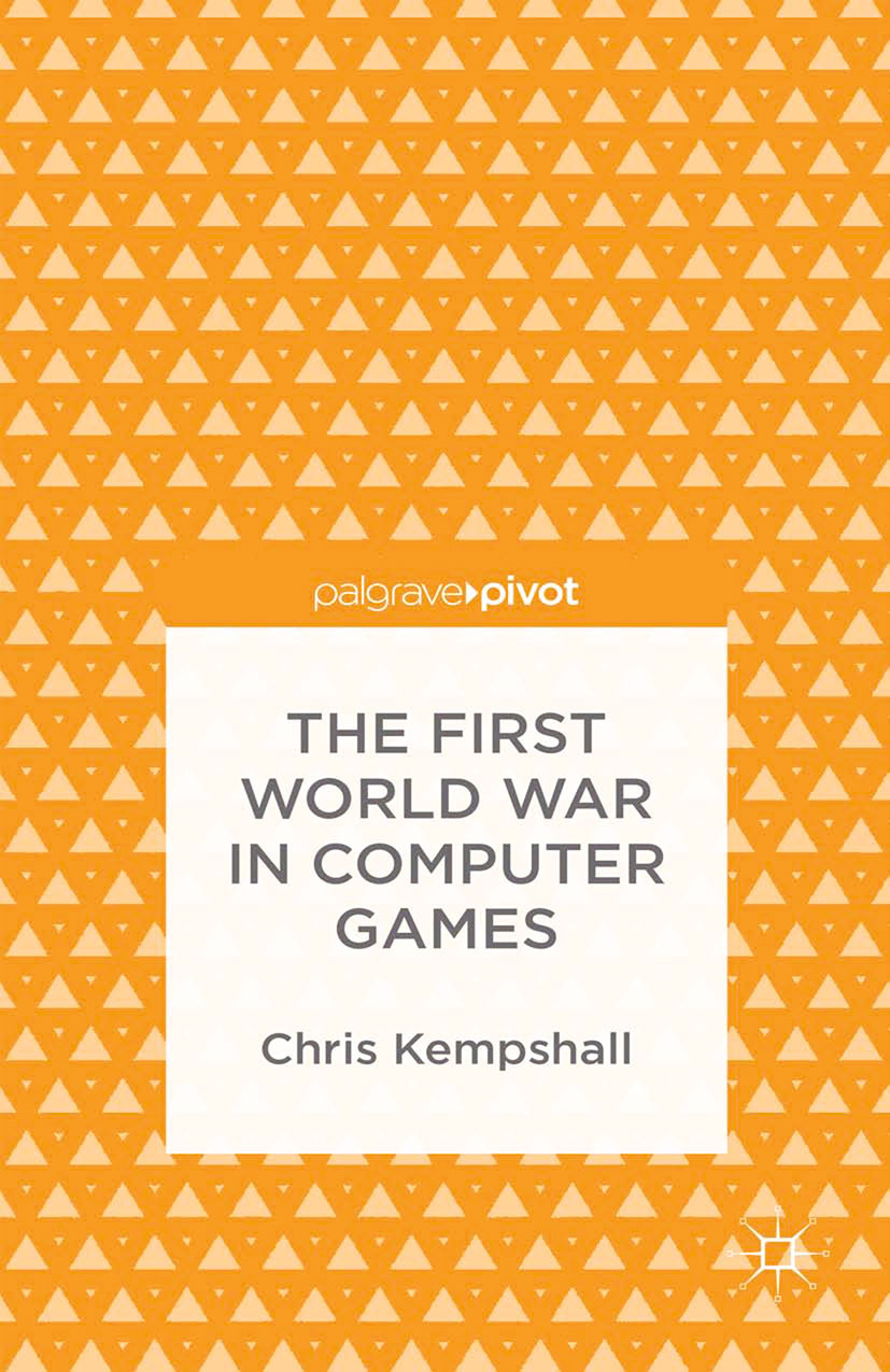 Kempshall, Chris - The First World War in Computer Games, ebook