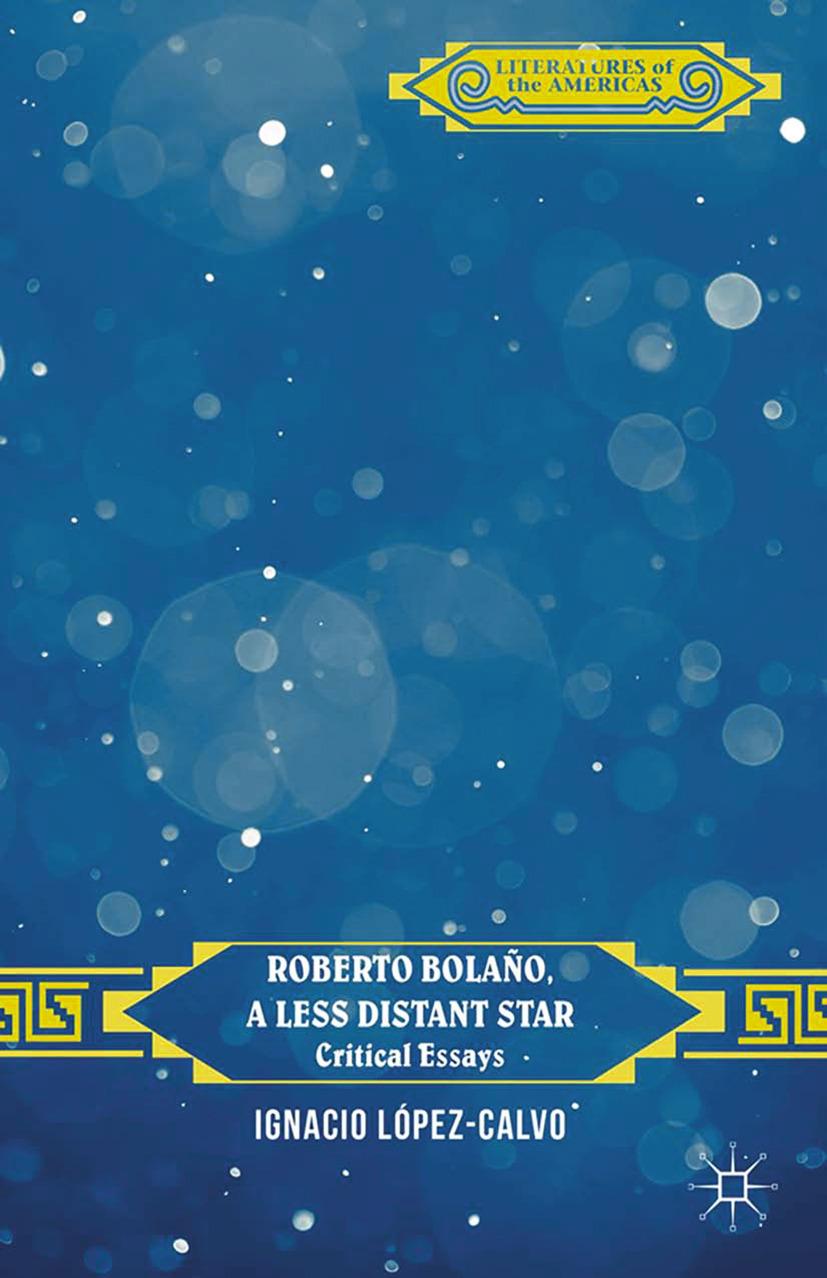 López-Calvo, Ignacio - Roberto Bolaño, a Less Distant Star, ebook