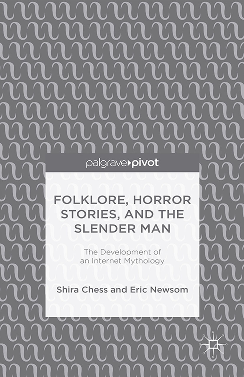 Chess, Shira - Folklore, Horror Stories, and the Slender Man: The Development of an Internet Mythology, ebook
