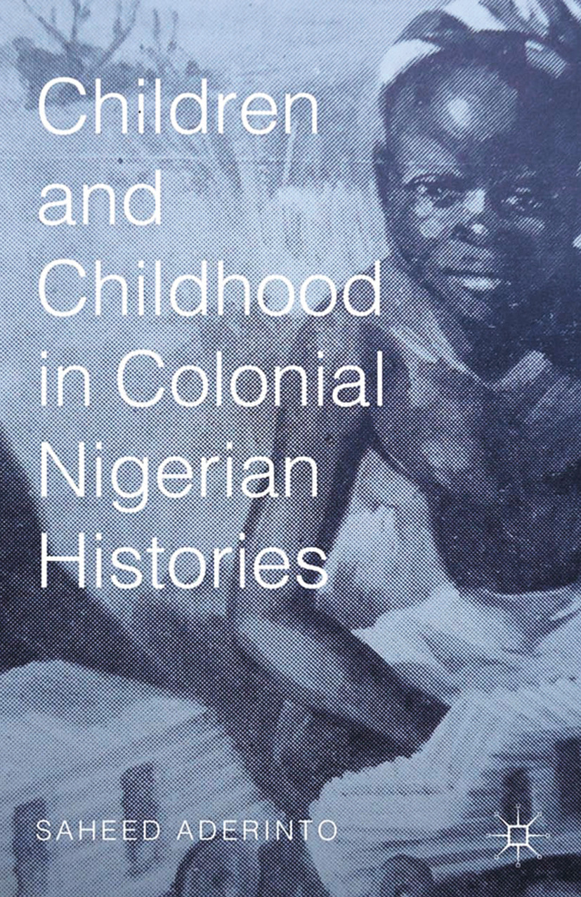 Aderinto, Saheed - Children and Childhood in Colonial Nigerian Histories, ebook