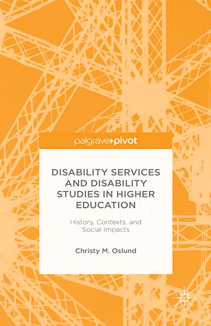 Oslund, Christy M. - Disability Services and Disability Studies in Higher Education: History, Contexts, and Social Impacts, ebook