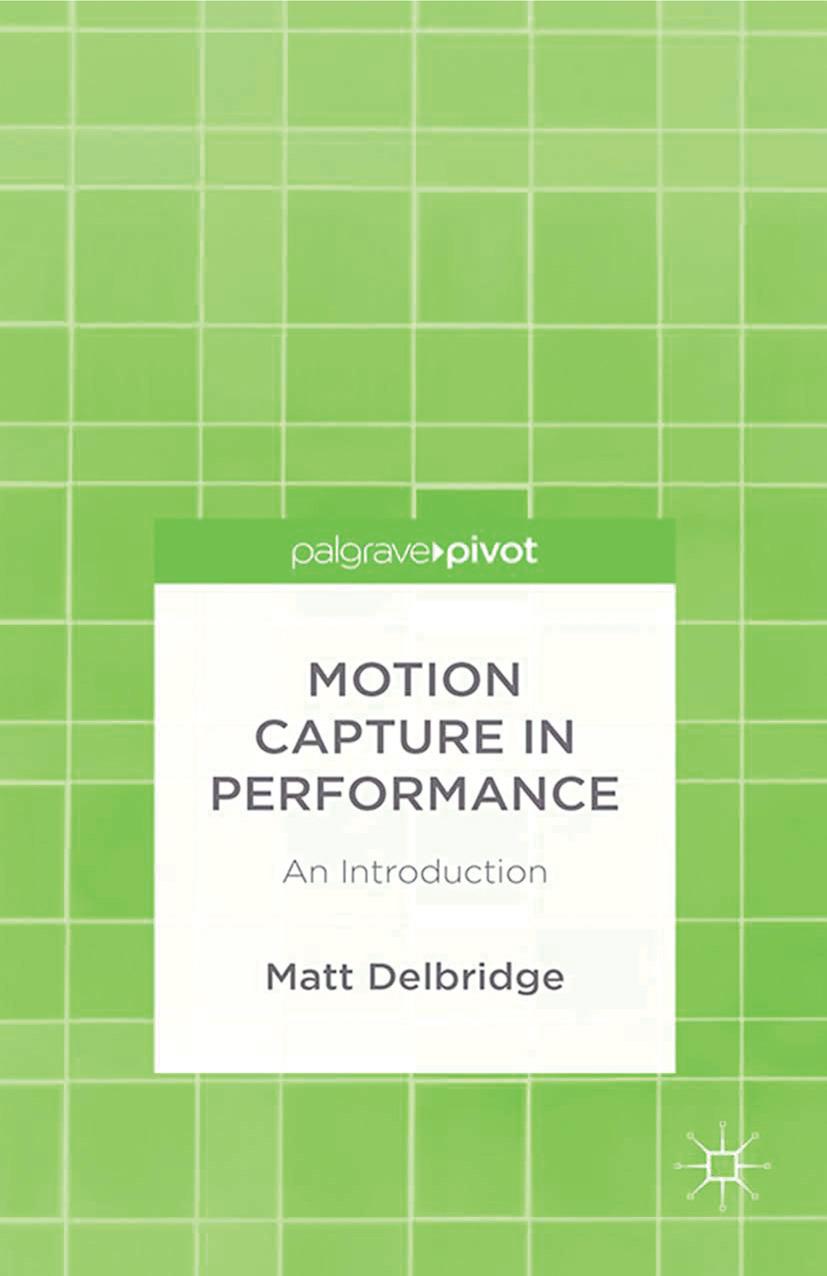 Delbridge, Matt - Motion Capture in Performance: An Introduction, ebook