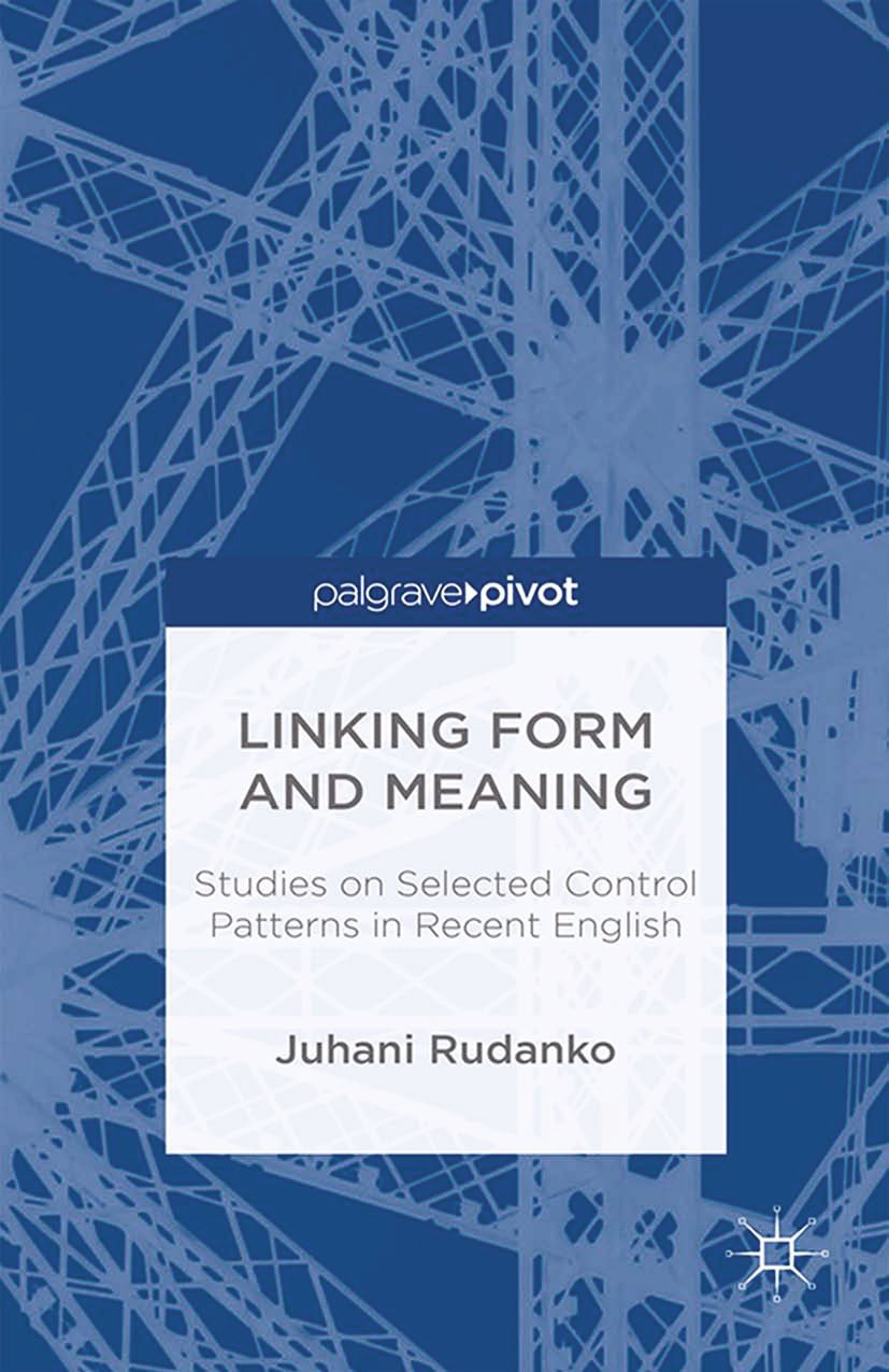 Rudanko, Juhani - Linking Form and Meaning: Studies on Selected Control Patterns in Recent English, ebook