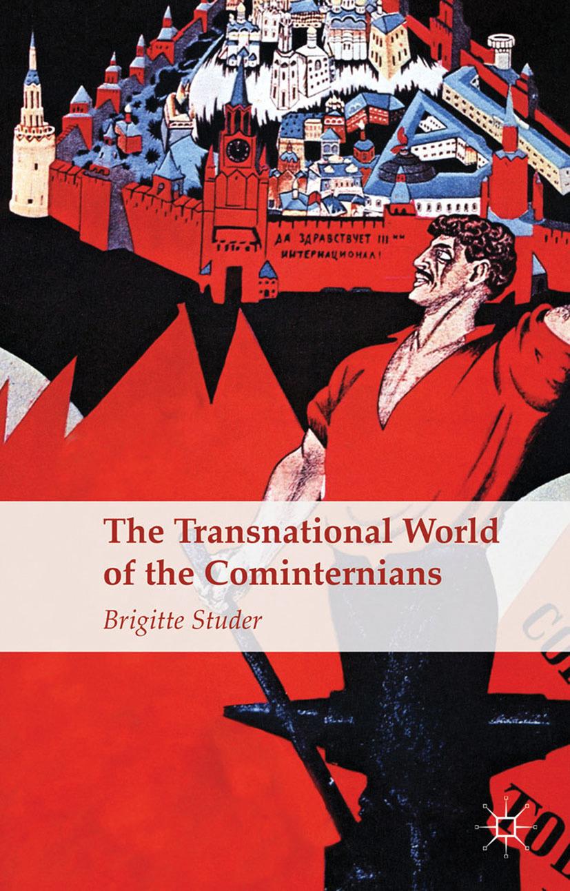 Studer, Brigitte - The Transnational World of the Cominternians, ebook