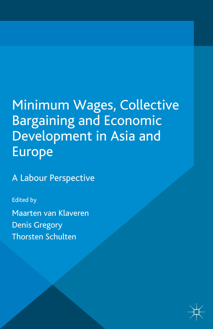 Gregory, Denis - Minimum Wages, Collective Bargaining and Economic Development in Asia and Europe, e-kirja