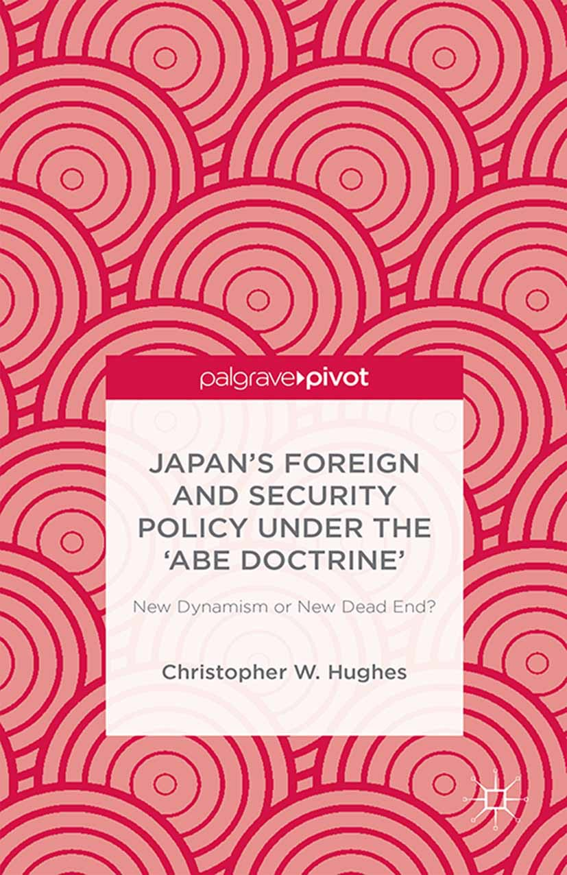 Hughes, Christopher W. - Japan's Foreign and Security Policy Under the 'Abe Doctrine': New Dynamism or New Dead End?, ebook