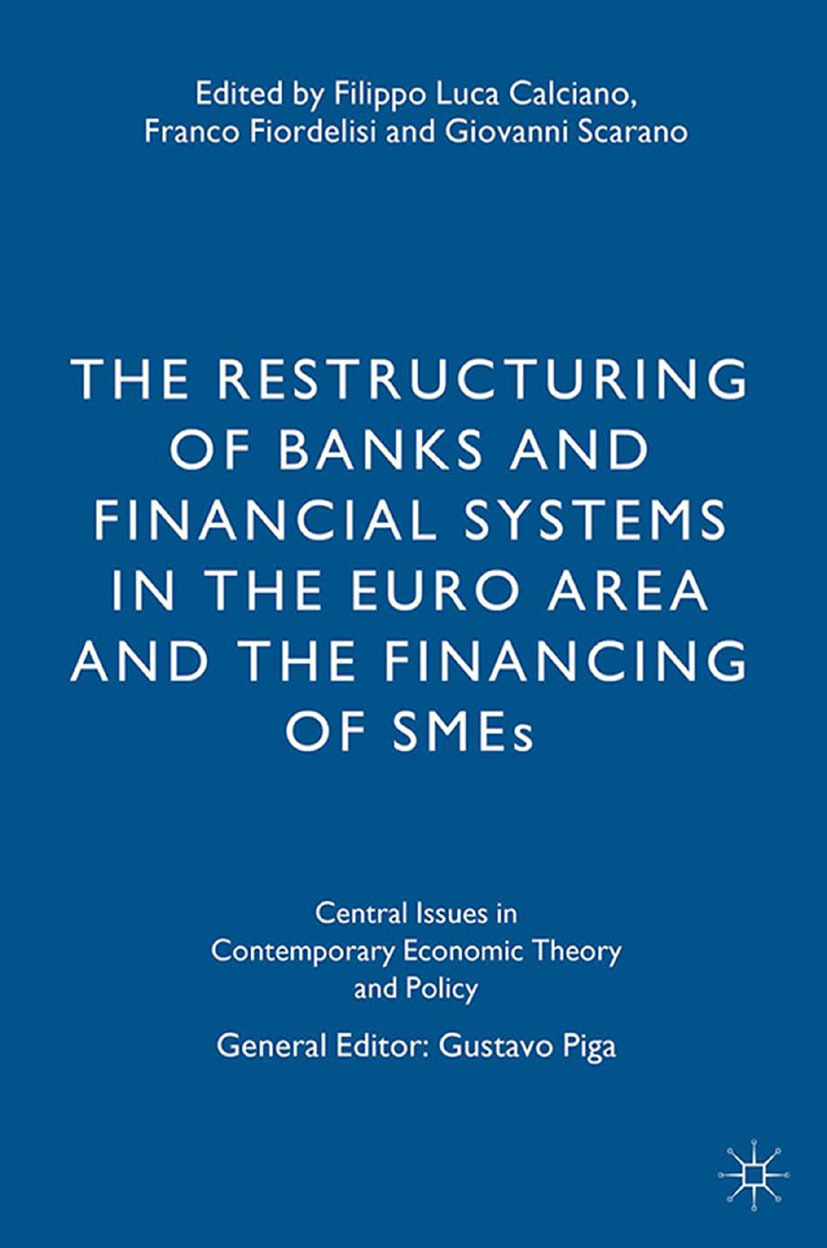 Calciano, Filippo Luca - The Restructuring of Banks and Financial Systems in the Euro Area and the Financing of SMEs, ebook