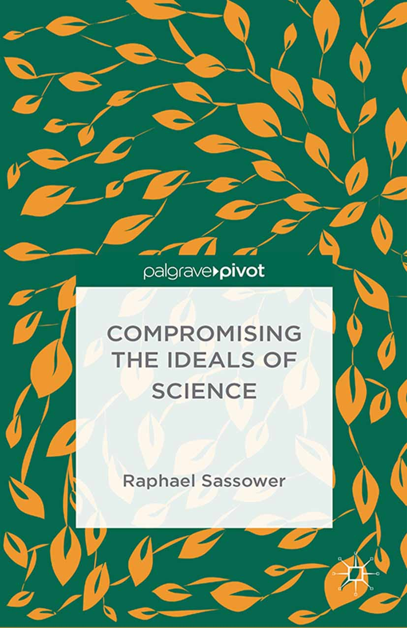Sassower, Raphael - Compromising the Ideals of Science, ebook