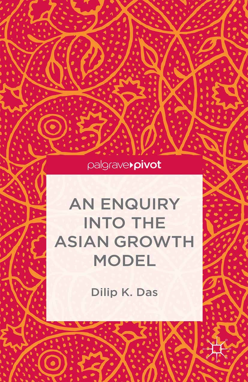 Das, Dilip K. - An Enquiry into the Asian Growth Model, ebook