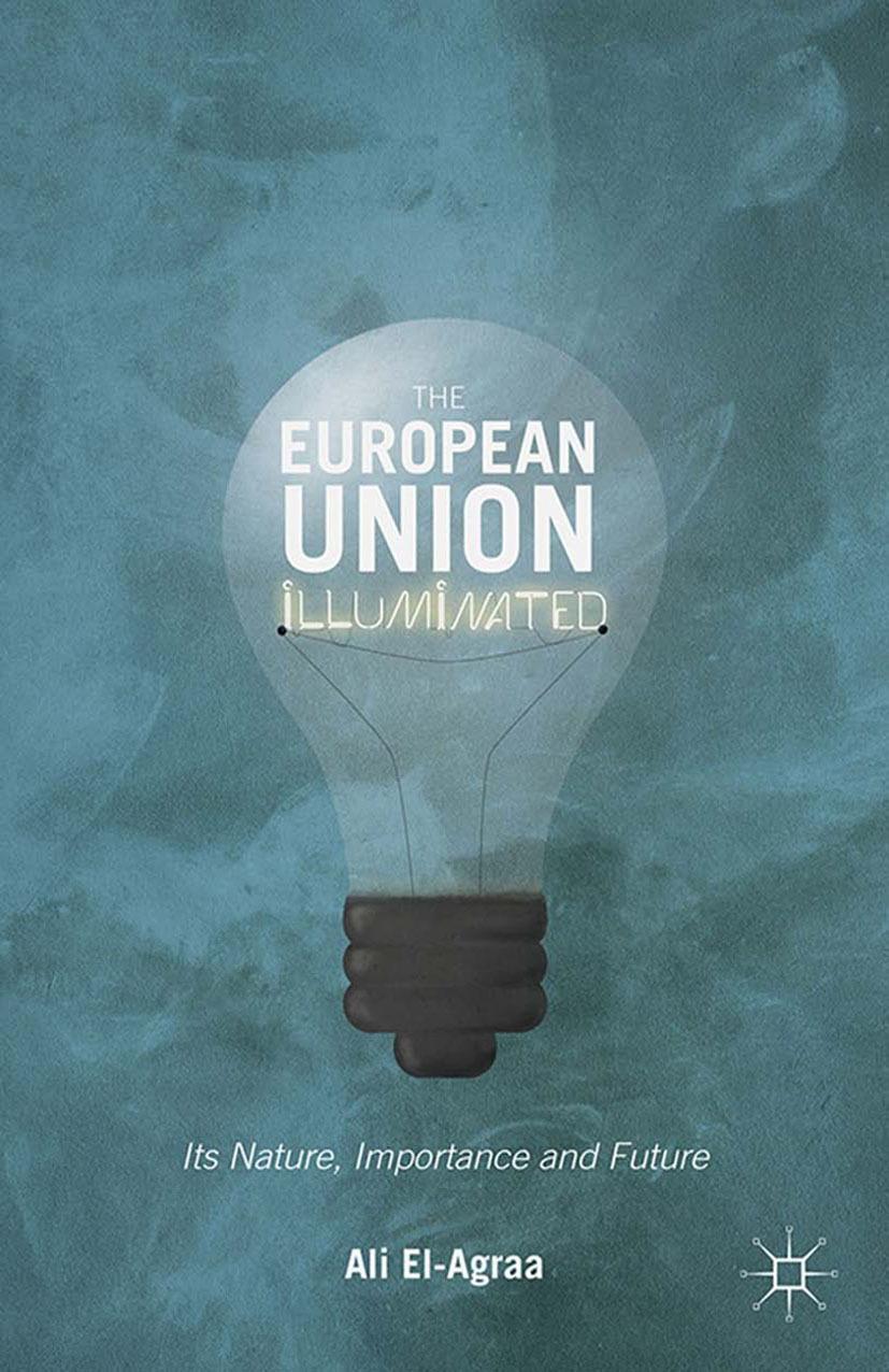 El-Agraa, Ali M. - The European Union Illuminated, ebook