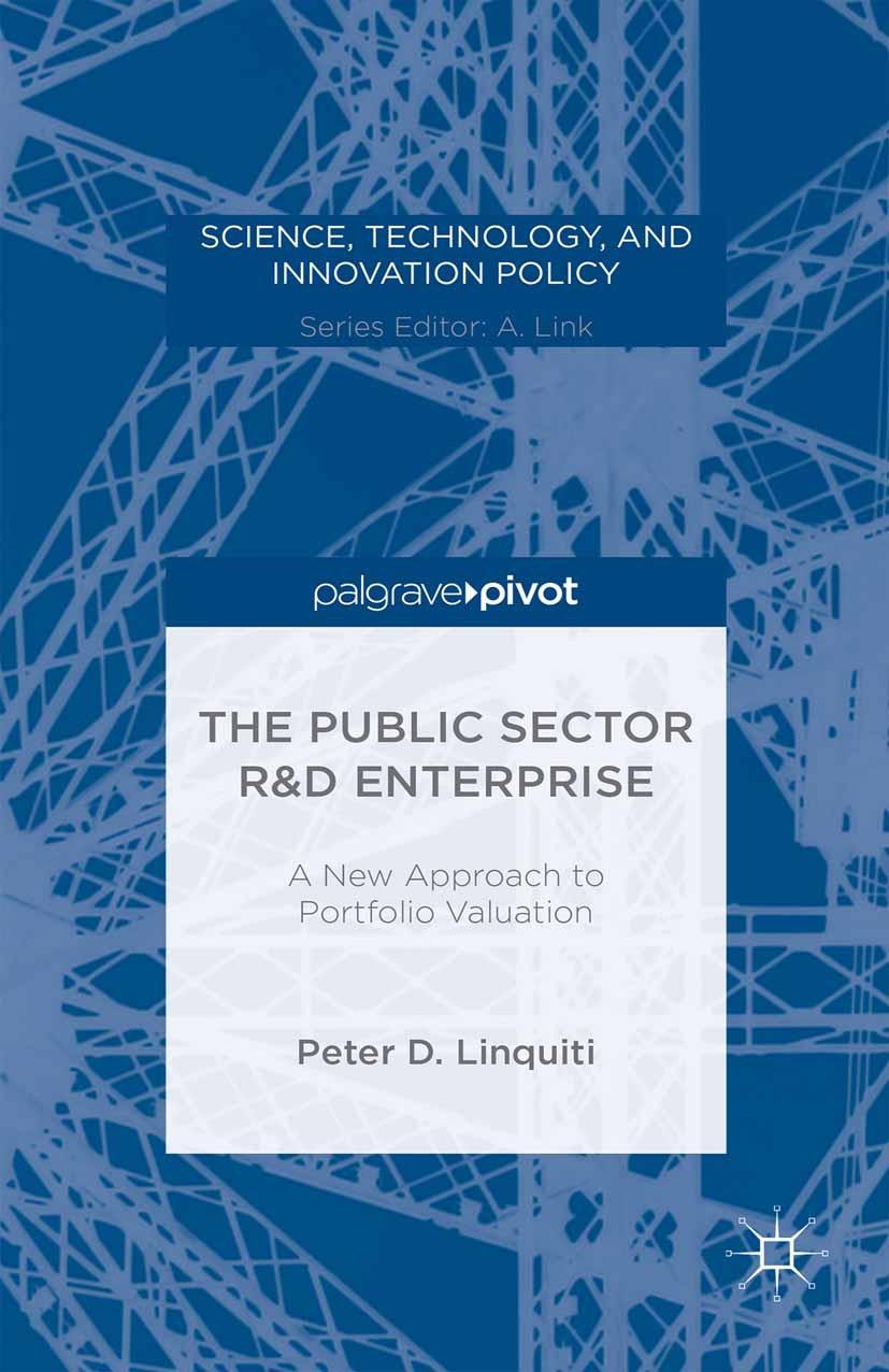 Linquiti, Peter D. - The Public Sector R&D Enterprise: A New Approach to Portfolio Valuation, ebook