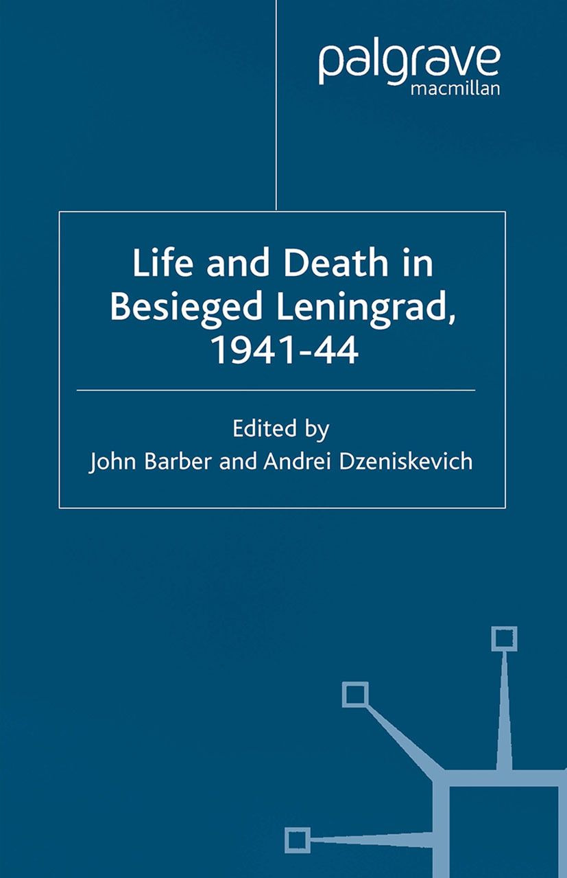 Barber, John - Life and Death in Besieged Leningrad, 1941–44, ebook