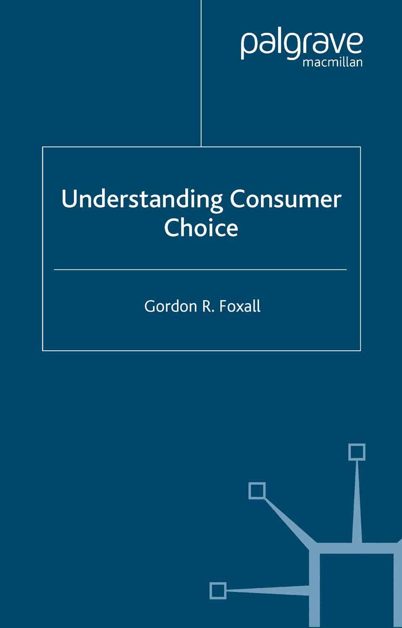 Foxall, Gordon R. - Understanding Consumer Choice, ebook