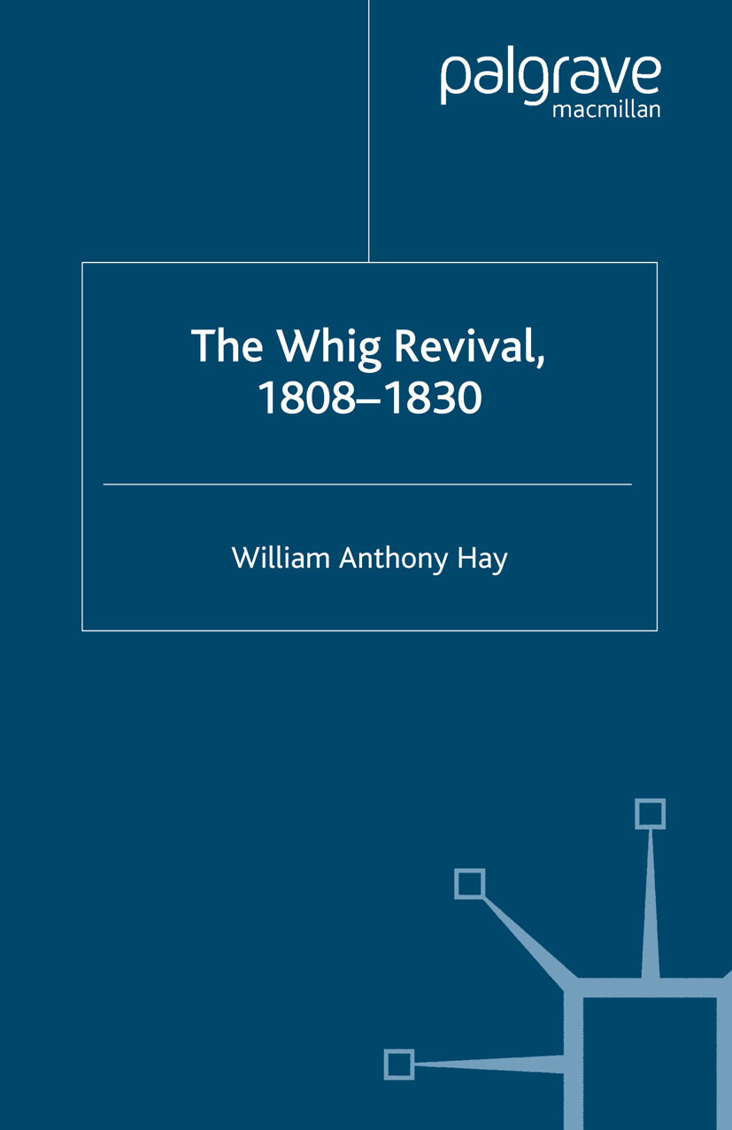 Hay, William Anthony - The Whig Revival, 1808–1830, ebook