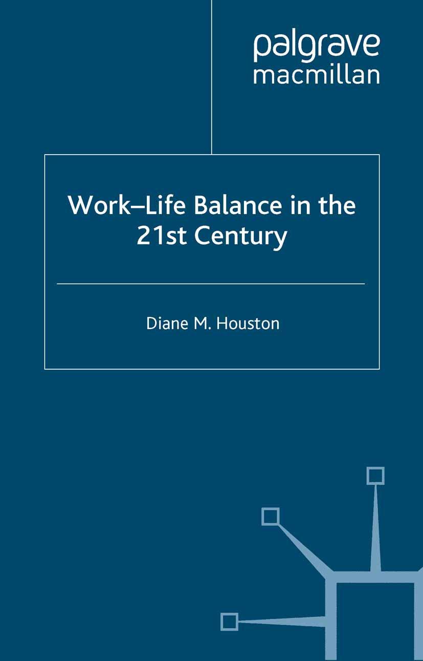Houston, Diane M. - Work-Life Balance in the 21st Century, ebook
