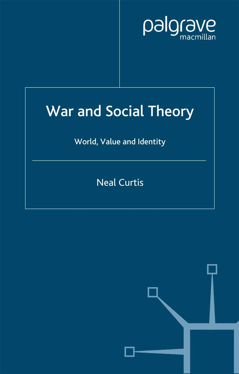 Curtis, Neal - War and Social Theory, ebook