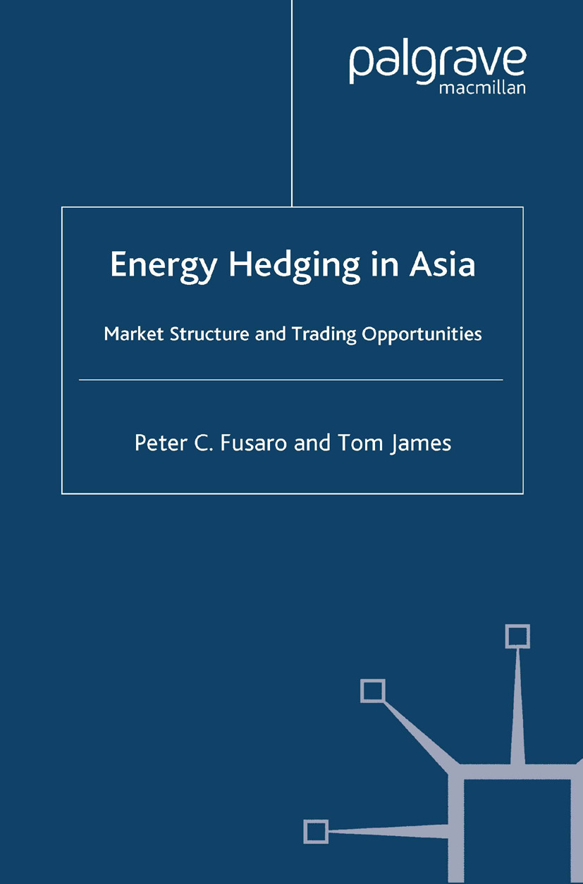 Fusaro, Peter C. - Energy Hedging in Asia: Market Structure and Trading Opportunities, ebook