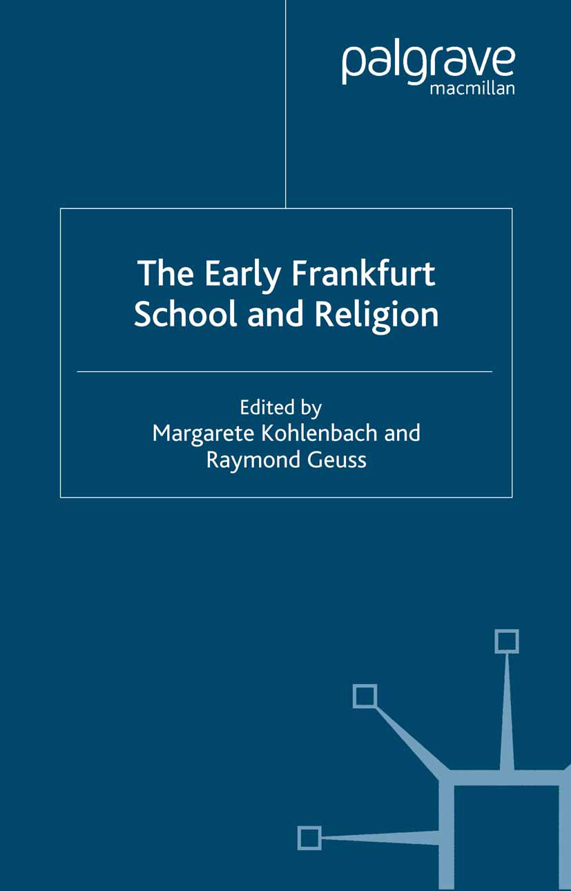Geuss, Raymond - The Early Frankfurt School and Religion, e-bok