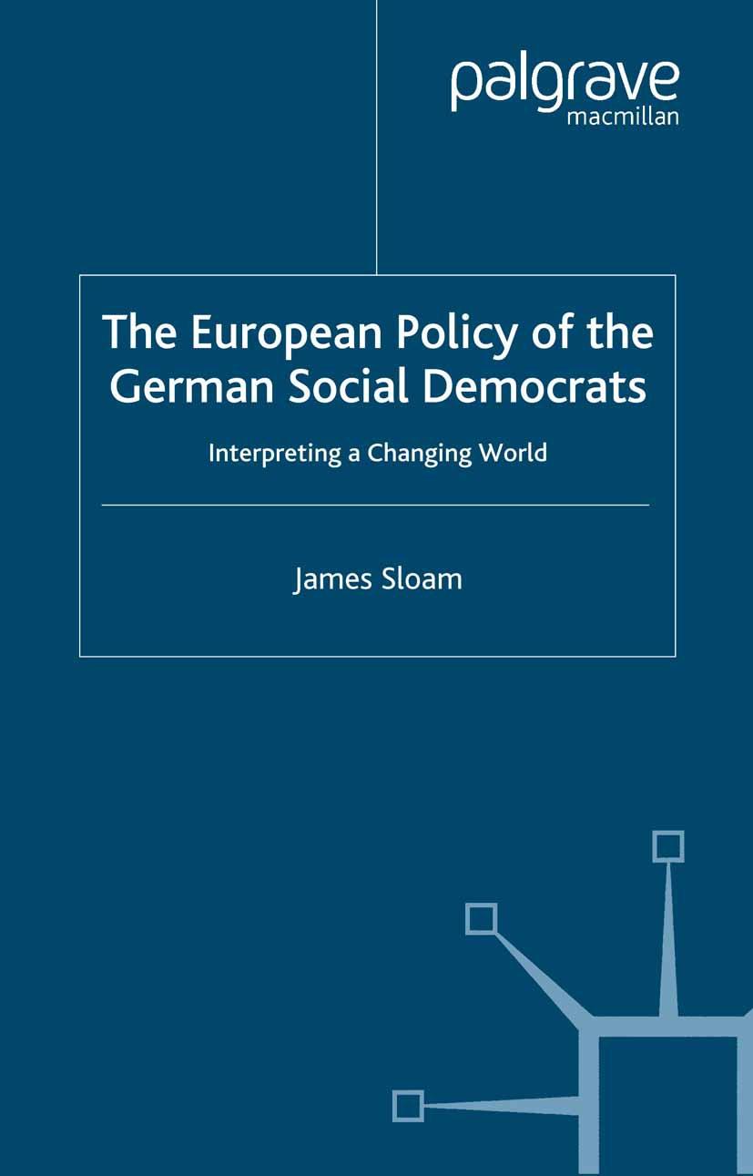 Sloam, James - The European Policy of the German Social Democrats, e-kirja