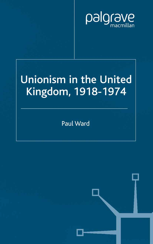 Ward, Paul - Unionism in the United Kingdom, 1918–1974, ebook