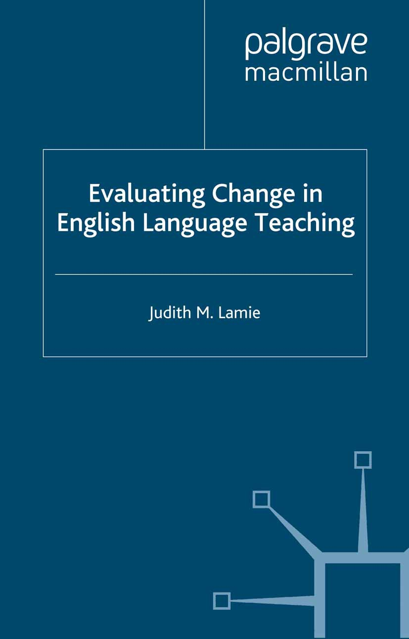 Lamie, Judith M. - Evaluating Change in English Language Teaching, ebook