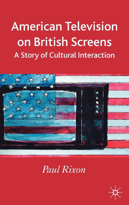 Rixon, Paul - American Television on British Screens, ebook