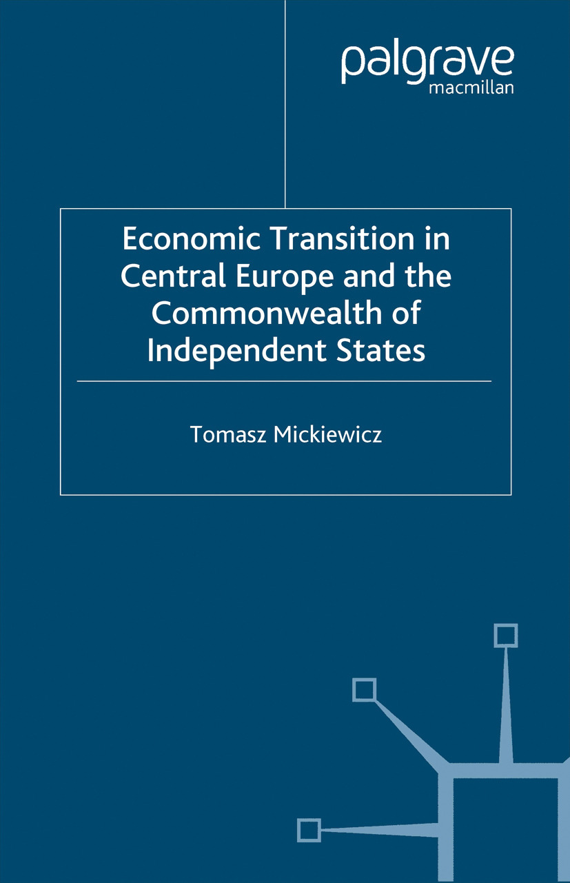 Mickiewicz, Tomasz - Economic Transition in Central Europe and the Commonwealth of Independent States, ebook