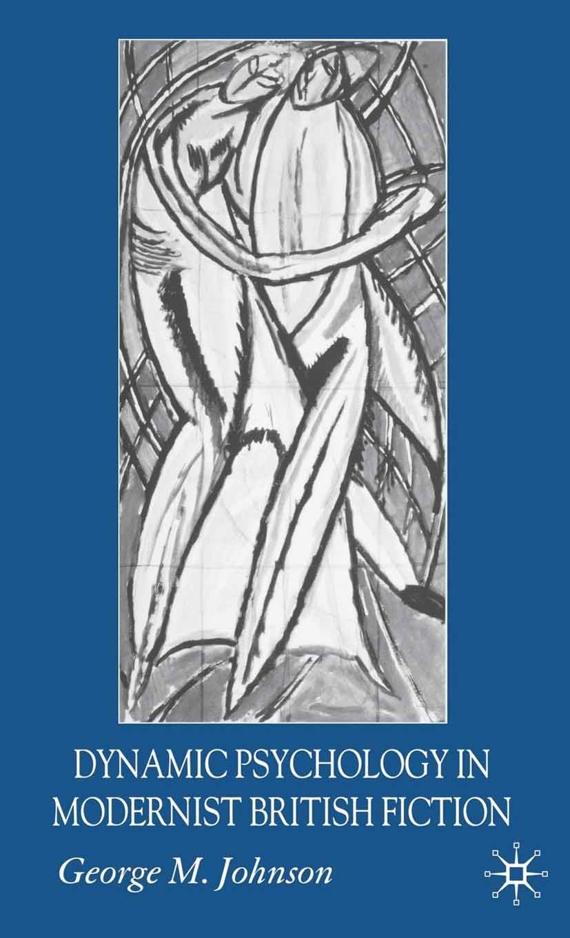 Johnson, George M. - Dynamic Psychology in Modernist British Fiction, ebook