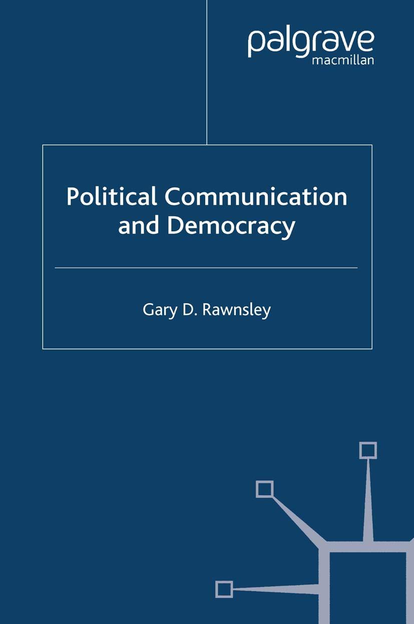 Rawnsley, Gary D. - Political Communication and Democracy, ebook