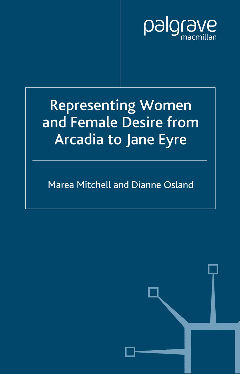 "Mitchell, Marea - Representing Women and Female Desire from <Emphasis Type=""Italic"">Arcadia</Emphasis> to <Emphasis Type=""Italic"">Jane Eyre</Emphasis>, ebook"