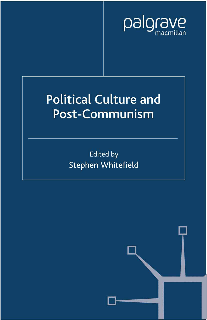 Whitefield, Stephen - Political Culture and Post-Communism, e-bok