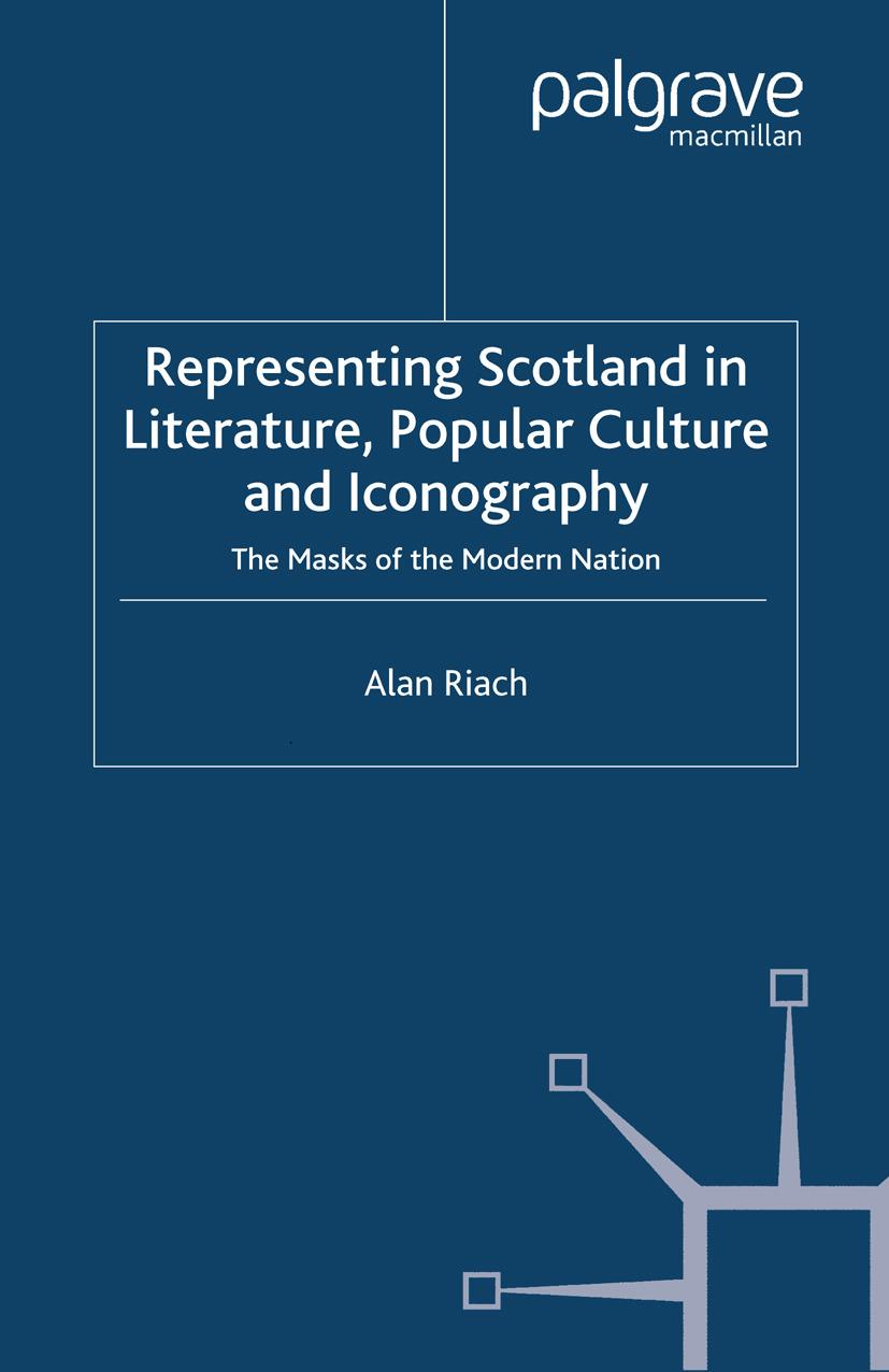 Riach, Alan - Representing Scotland in Literature, Popular Culture and Iconography, ebook