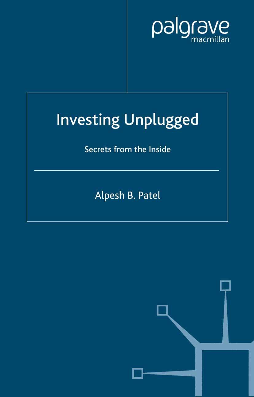 "Patel, Alpesh B. - Investing <Emphasis Type=""Italic"">Unplugged</Emphasis>, ebook"