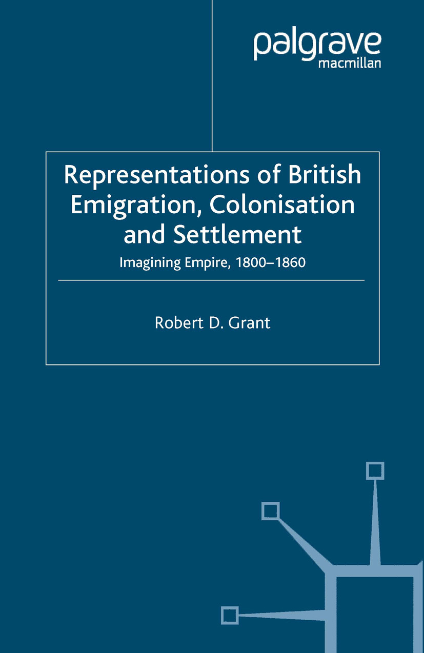 Grant, Robert D. - Representations of British Emigration, Colonisation and Settlement, ebook