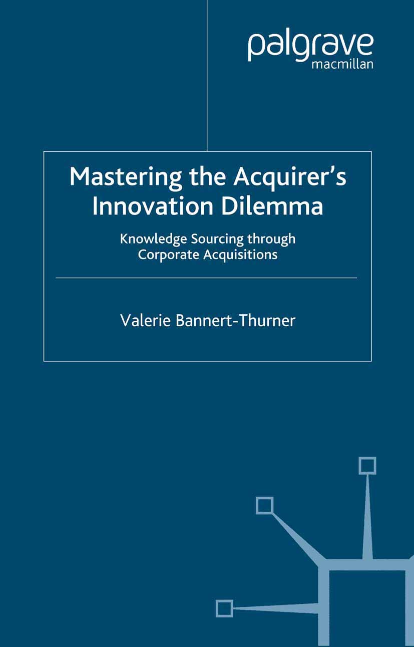 Bannert-Thurner, Valerie - Mastering the Acquirer's Innovation Dilemma, ebook
