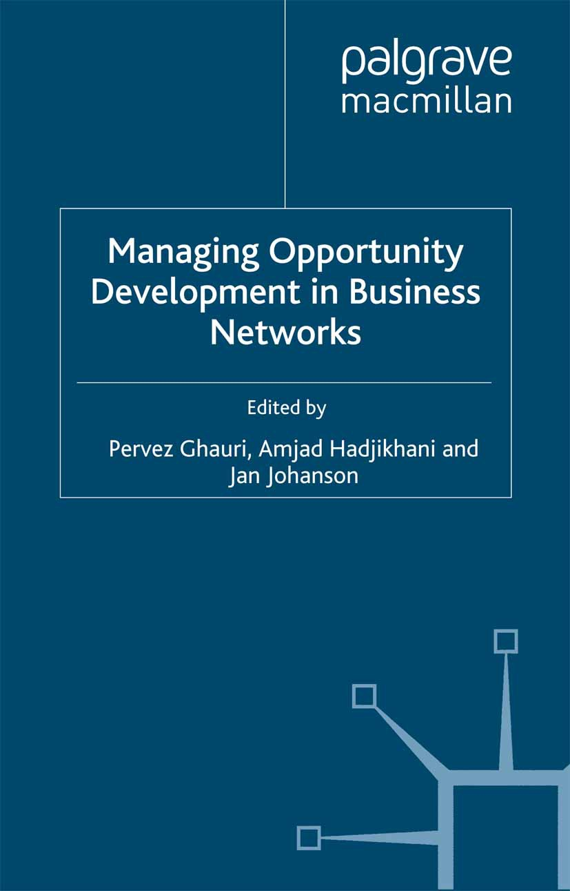 Ghauri, Pervez - Managing Opportunity Development in Business Networks, ebook
