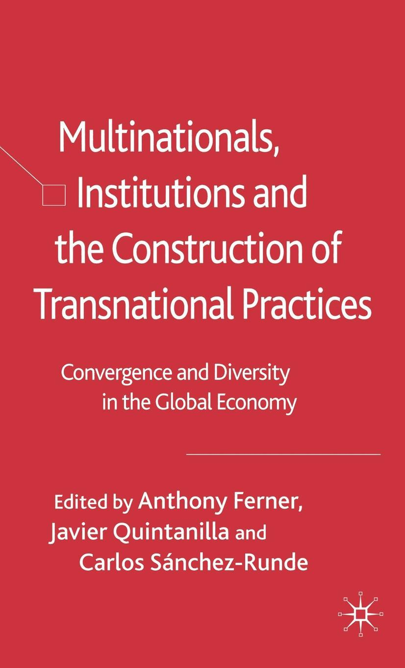 Ferner, Anthony - Multinationals, Institutions and the Construction of Transnational Practices, ebook