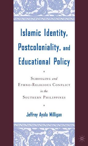 Milligan, Jeffrey Ayala - Islamic Identity, Postcoloniality, and Educational Policy, ebook