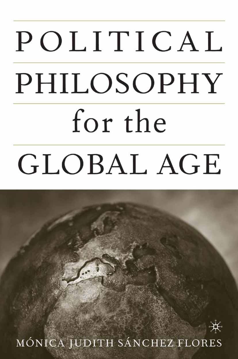 Flores, Mónica Judith Sánchez - Political Philosophy for the Global Age, ebook