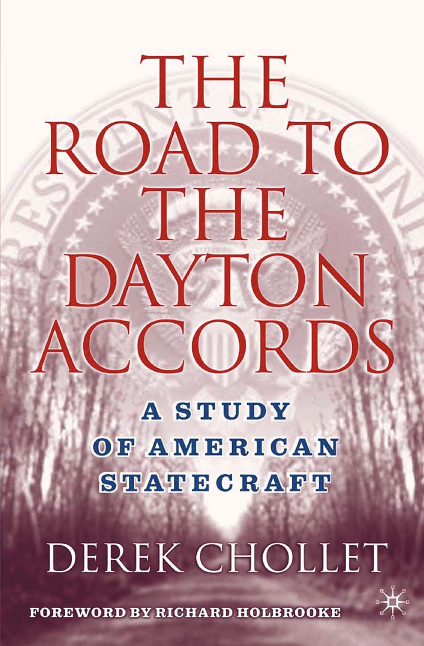 Chollet, Derek - The Road to the Dayton Accords, ebook