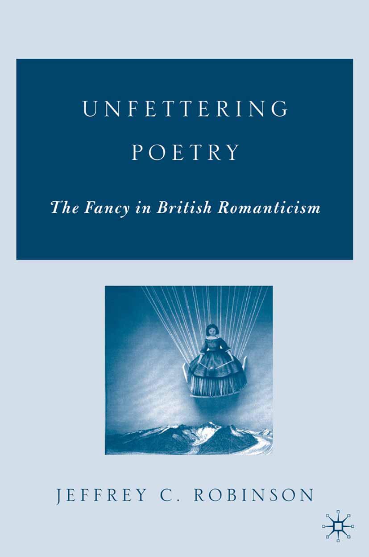 Robinson, Jeffrey C. - Unfettering Poetry, ebook