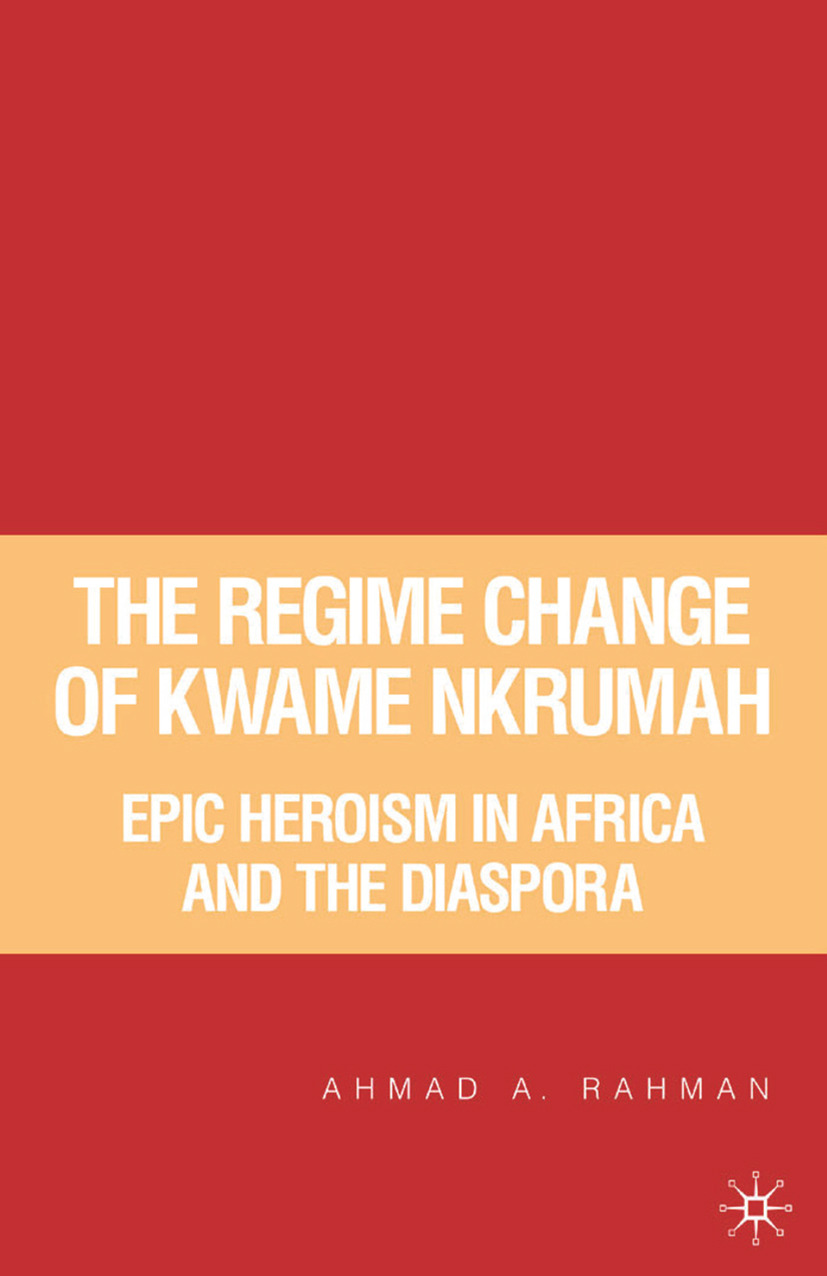 Rahman, Ahmad A. - The Regime Change of Kwame Nkrumah, ebook
