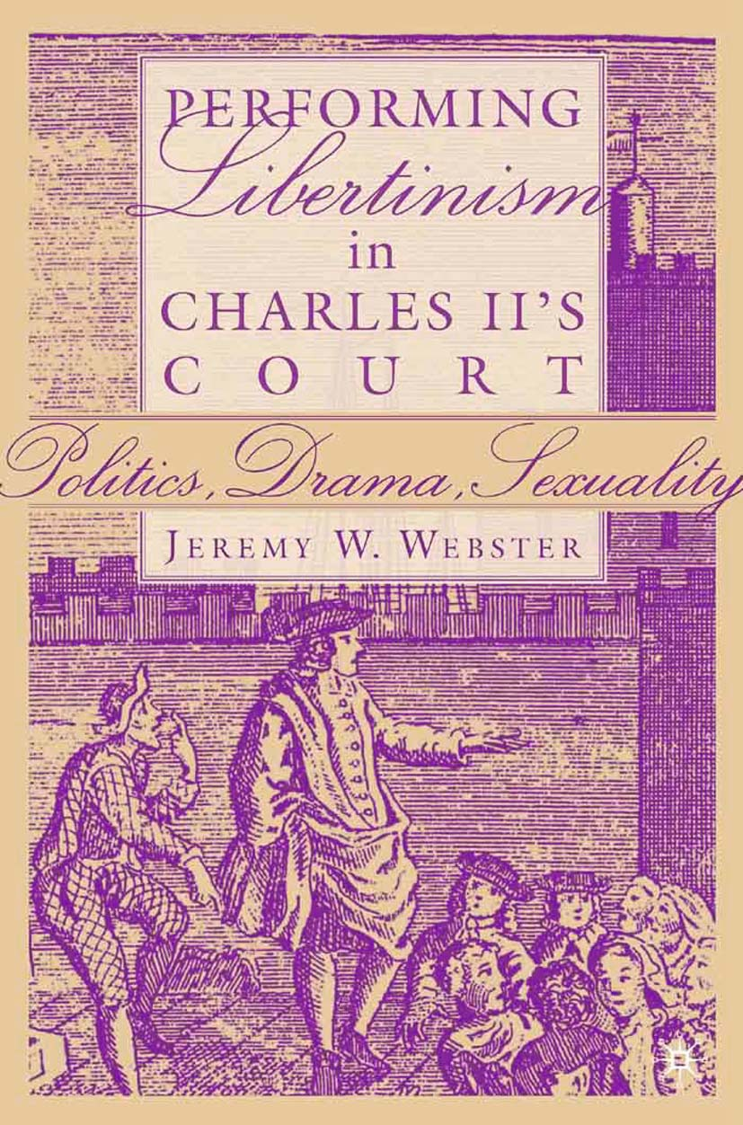 Webster, Jeremy W. - Performing Libertinism in Charles II's Court, ebook