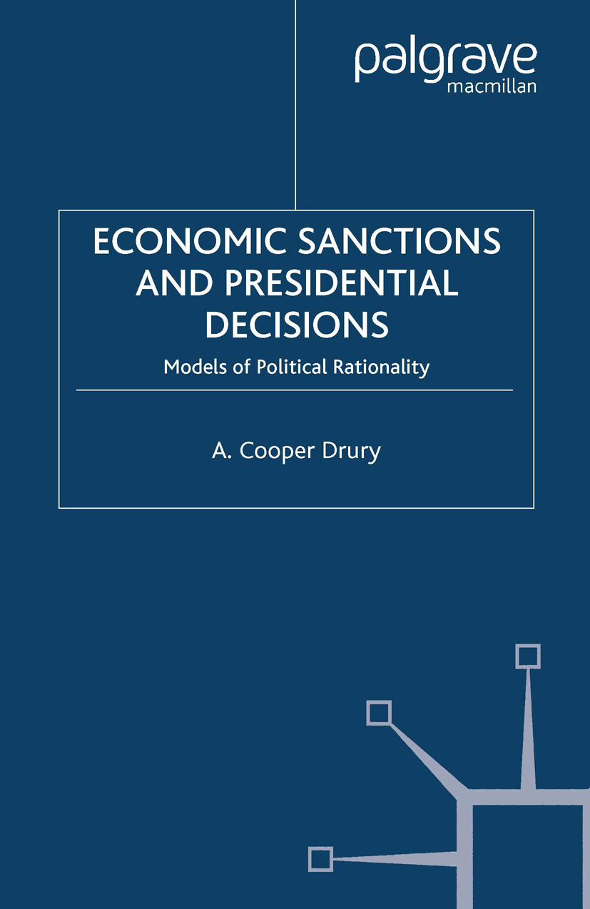 Drury, A. Cooper - Economic Sanctions and Presidential Decisions, ebook