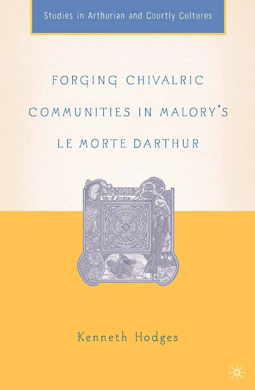 Hodges, Kenneth - Forging Chivalric Communities in Malory's Le Morte Darthur, ebook