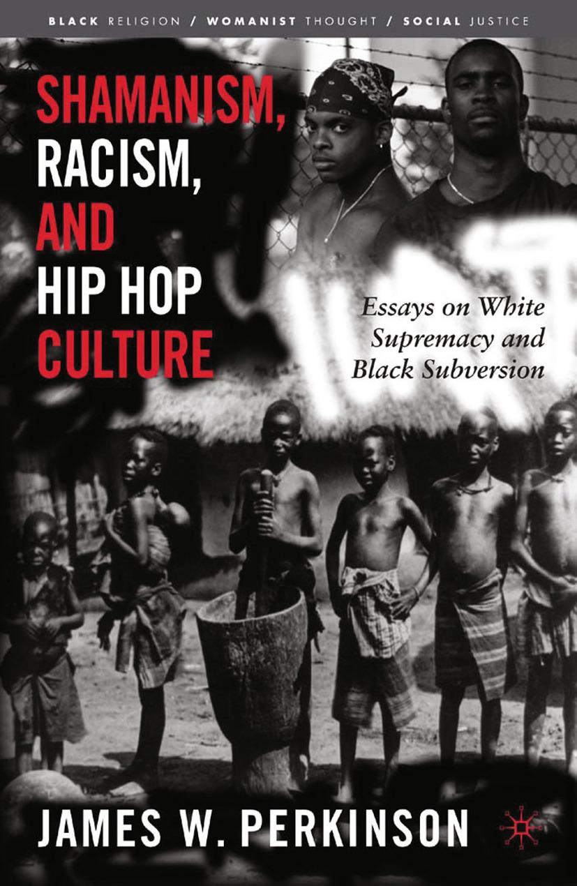 Perkinson, James W. - Shamanism, Racism, and Hip Hop Culture, ebook