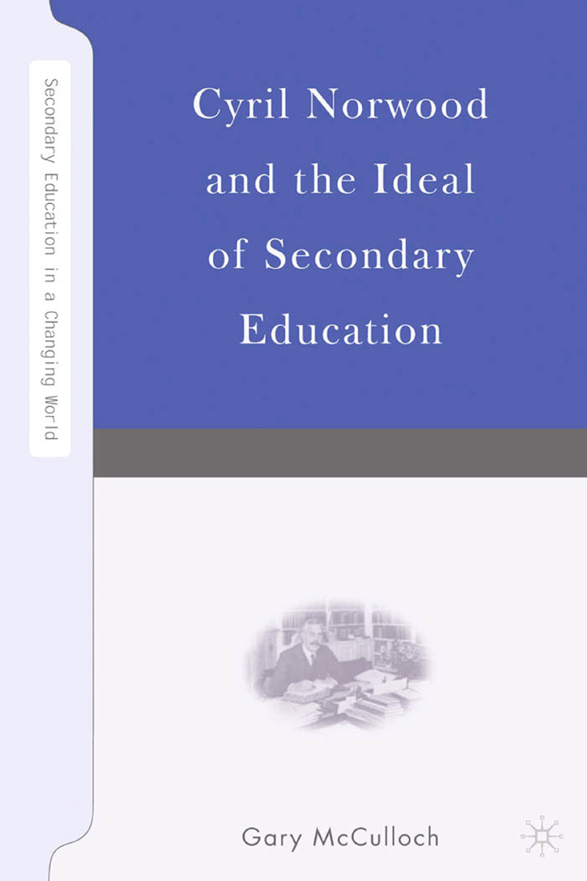 McCulloch, Gary - Cyril Norwood and the Ideal of Secondary Education, ebook